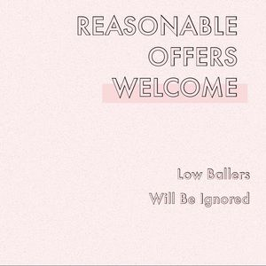 Reasonable Offers Are Always Welcome
